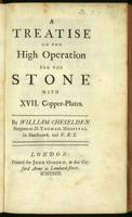 A treatise on the high operation for the stone, with XVII copper-plates.