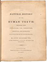 The natural history of the human teeth : explaining their structure, use, formation, growth, and diseases : illustrated with copper-plates.