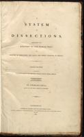 A system of dissections : explaining the human body, the manner of displaying the parts, and their varieties in disease.
