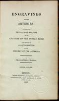 Engravings of the arteries : illustrating the second volume of the Anatomy of the human body, and serving as an introduction to the surgery of the arteries.