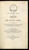 An exposition of the natural system of the nerves of the human body.  With a republication of the papers delivered to the Royal Society, on the subject of the nerves.