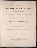 The anatomy of the arteries of the human body with its applications to pathology and operative surgery. In lithographic drawings with practical commentaries.