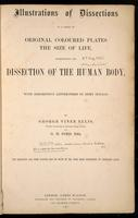 Illustrations of dissections : in a series of original coloured plates the size of life, representing the dissection of the human body, with descriptive letter-press ... /by George Viner Ellis and G.H. Ford.