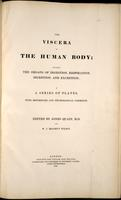 The viscera of the human body : including the organs of digestion, respiration, secretion, and excretion : in a series of plates, with references and physiological comments. Edited by Jones Quain and W.J. Erasmus Wilson.
